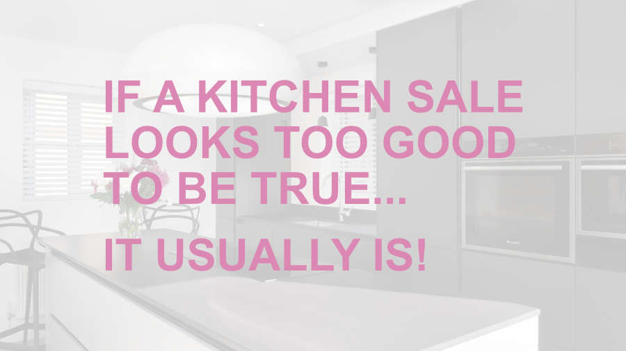 kitchen sales are too good to be true